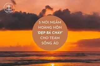 """May be an image of text that says """"ung ç 5 NỚI NGĂM HOÀNG HÔN ĐẸP BÁ CHÁY"""" CHO TEAM SỐNG ẢO"""""""